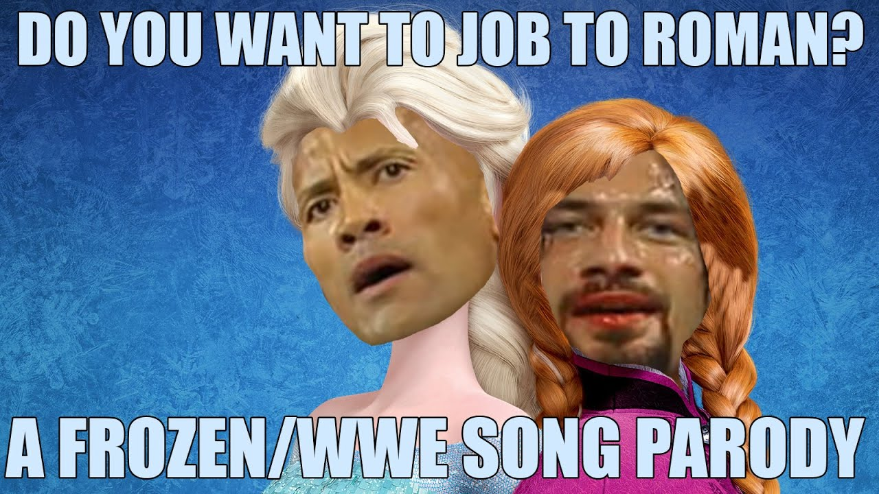 frozen wwe song parody do you want to job to r frozen wwe song parody do you want to job to r
