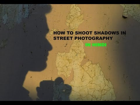 HOW TO SHOOT SHADOWS IN STREET PHOTOGRAPHY - IN HINDI thumbnail
