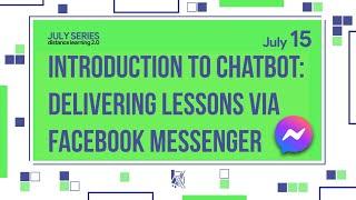Introduction to Chatbot: Delivering Lessons Via Facebook Messenger