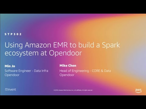 AWS re:Invent 2019: Using Amazon EMR to build a Spark ecosystem at Opendoor (STP302)