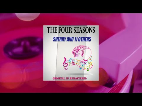 The Four Seasons - Sherry and 11 Others (Original LP Remastered) (Full Album)