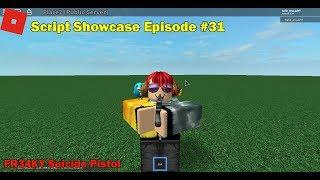 ROBLOX Script Showcase Episode #31 - FR34KY Suicide Pistol