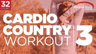Workout Music Source Cardio Country Workout Mix 3 32 Count 135 150 BPM