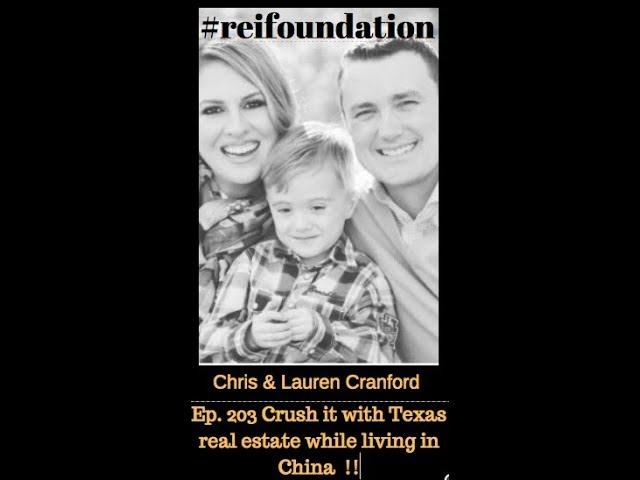 Ep. 203 How Chris and Lauren Cranford crush it with Texas real estate while living in China !!
