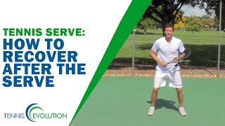 TENNIS SERVE | How To Recover After The Serve