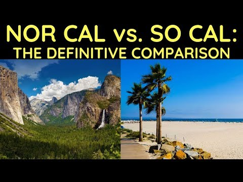 Northern vs. Southern California- The Definitive Comparison