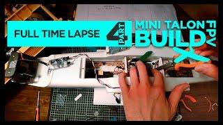ЁЯЫая╕ПX-UAV MINI TALON FPV BUILD FULL TIME LAPSE PART 4