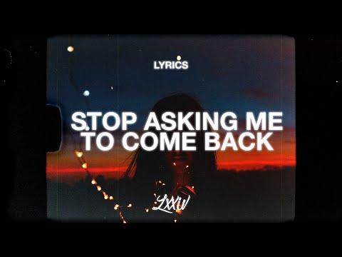 Stop Asking Me To Come Back - James Arthur Lyric  LYRIC  SHOWCASE