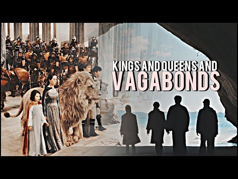 Narnia || kings and queens and vagabonds