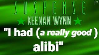 """KEENAN WYNN sez: """"I Had an Alibi"""" • [remastered] • SUSPENSE Radio's Best Episodes"""