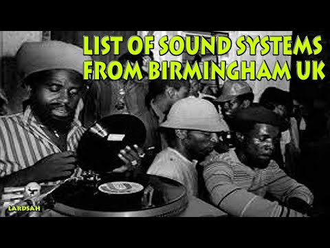 List Of Sound Systems From Birmingham UK