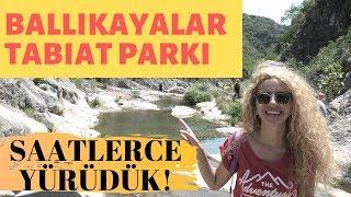 BALLIKAYALAR Tabiat Parkında Deli Dolu 1 Gün Nasıl Geçer? | Saatlerce Yürüdük!