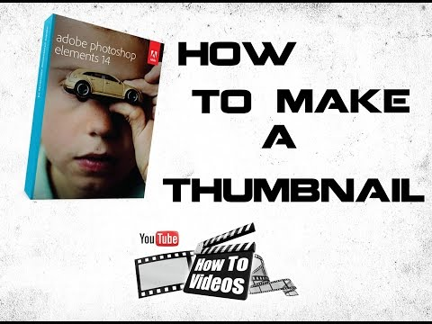 How to use Adobe Photoshop Elements 14 for thumbnails