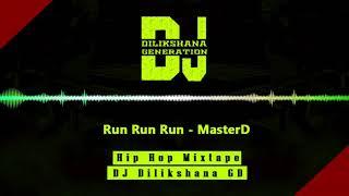 Run Run Run (MasterD) DJ Dilikshana GD
