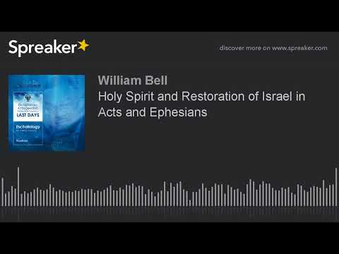 Holy Spirit and Restoration of Israel in Acts and Ephesians