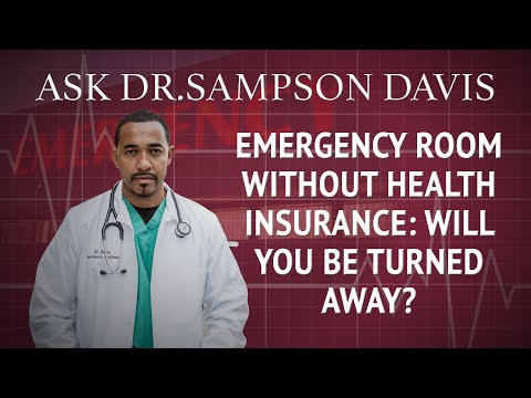 Emergency Room Without Health Insurance: Will you be turned away?