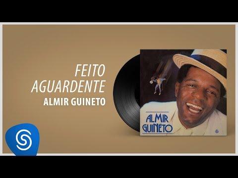 Almir Guineto - Feito Aguardente (Álbum: Almir Guineto)