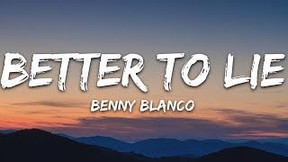 benny blanco, Swae Lee, Jesse - Better To Lie (Lyrics) Video