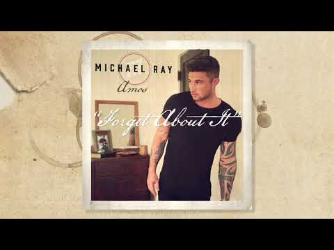 """Michael Ray - """"Forget About It"""" (Official Audio)"""