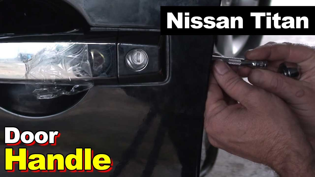 2005 Nissan Titan Drivers Side Door Handle - YouTube