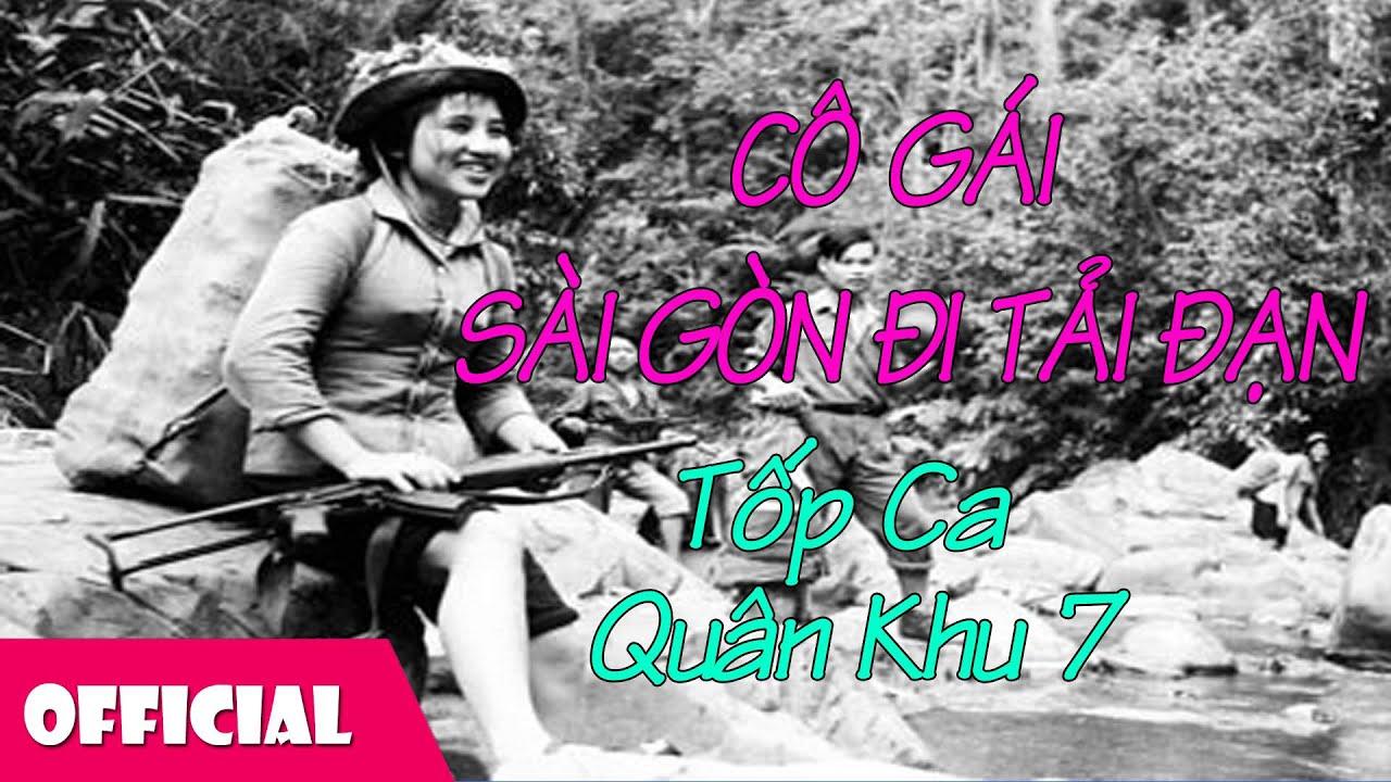 Cô Gái Sài Gòn Đi Tải Đạn - Tốp Ca Quân Khu 7 [Official Audio]