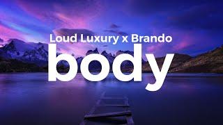 Download Loud Luxury - Body (ft. Brando) (lyrics) Mp3 and Videos