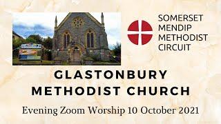 10 October 2021 Glastonbury Methodist Church Evening Zoom Worship