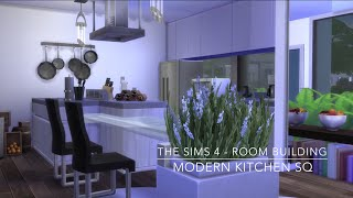 The Sims 4 - Room Building - Modern Kitchen Sq