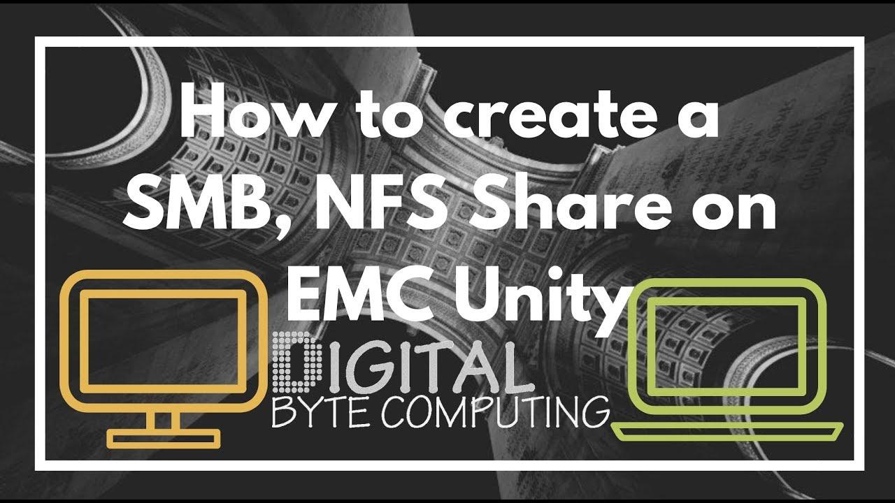 How to create a SMB, NFS Share and NAS Server on EMC Unity SAN using  Unisphere