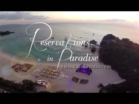 Reservations In Paradise at Shangri-La Boracay
