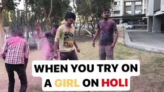 When You Want To Try On A Girl On Holi | Abbey Milkyboy