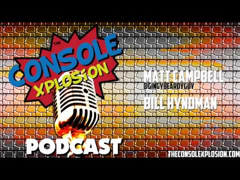 The Console Xplosion Podcast #6