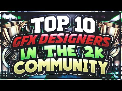 THE TOP 10 GREATEST GFX DESIGNERS IN THE 2K COMMUNITY!!! 😱 | NBA 2K17 TOP 10 | Golden Bari