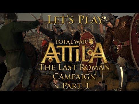 Let's Play Total War: Attila - The Last Roman - Part. 1