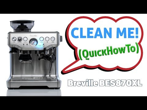 How to CLEAN ME your Breville BES870XL