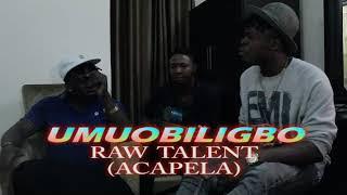 Umuobiligbo Raw Talent (Acapela)