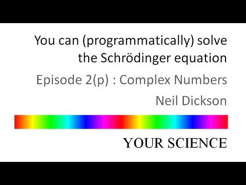 Schrödinger equation 2 for programmers: Complex Numbers - Your Science