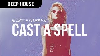 Blonde & Pianoman - Cast A Spell