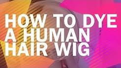 How to Dye Human Hair Wigs