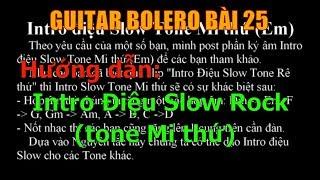 Intro Điệu Slow Tone Mi thứ - (Hướng dẫn tự học đàn guitar) - Bài 25