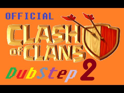 Official Clash Of Clans Remix 2 Dubstep
