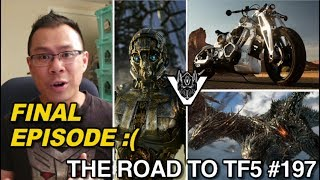FINAL EPISODE of The Road to Transformers 5 - [THE ROAD TO TF5 #197]