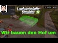 LS 17 PS4 #33 Hofumbau mit neuen Gebäuden Landwirtschafts Simulator 17