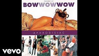 Bow Wow Wow - Aphrodisiac (12'' Version) (Audio)