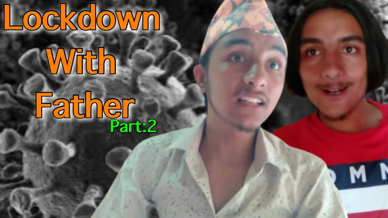 Lockdown with father (part-2) || Bikram Ghimire