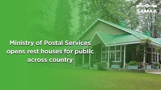 Ministry of Postal Services opens rest houses for public across country