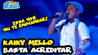 "KAIKY MELLO -  ""Basta Acreditar"" 