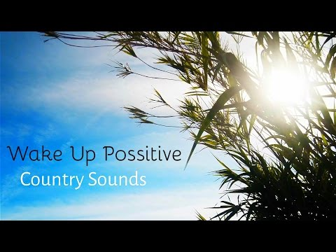 Wake up Positive, with Energy - Country Sounds from the Nature