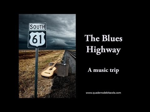 The Blues Highway (Route 61): A Music Trip
