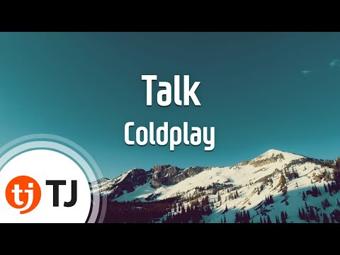 [TJ노래방] Talk(Radio Edit) - Coldplay ( - ) / TJ Karaoke